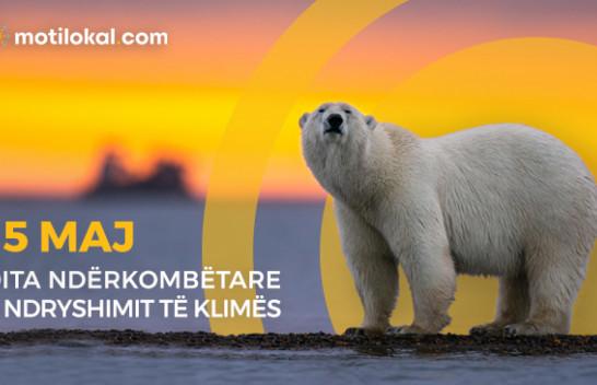 15 Maj - Dita Ndërkombëtare e Ndryshimit të Klimës